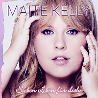 Maite Kelly – Sieben Leben fur dich