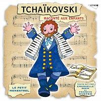Emmanuelle Riva, Gintaras Rinkevicius, Lithuanian State Symphony Orchestra – Le Petit Ménestrel: Tchaikovski Raconté Aux Enfants