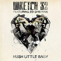 Wretch 32, Ed Sheeran – Hush Little Baby (Remixes)