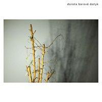 Dorota Barová – Dotyk