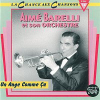 Aimé Barelli – Un Ange Comme Ca
