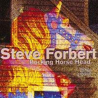Steve Forbert – Rocking Horse Head