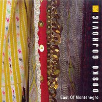 Dusko Gojkovic – East of Montenegro