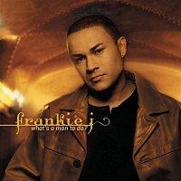 Frankie J – What's A Man To Do?