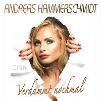 Andreas Hammerschmidt – Verdammt nochmal