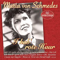 Maria von Schmedes – I hab' rote Haar - 50 grosze Erfolge