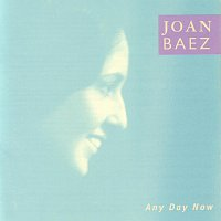 Joan Baez – Any Day Now