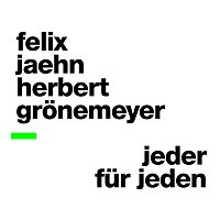 Felix Jaehn, Herbert Grönemeyer – Jeder fur Jeden