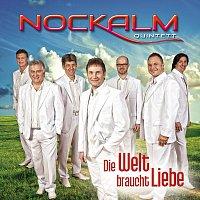 Nockalm Quintett – Die Welt braucht Liebe