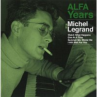 Michel Legrand – ALFA Years
