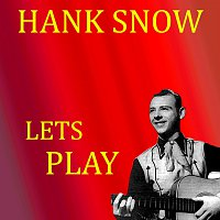 Hank Snow – Lets Play