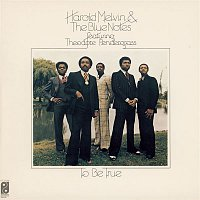 Harold Melvin & The Blue Notes, Teddy Pendergrass – To Be True