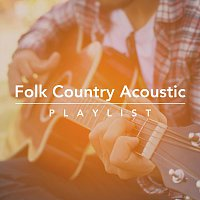 Různí interpreti – Folk Country Acoustic Playlist