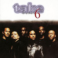Take 6 – Brothers