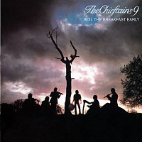 The Chieftains – Boil The Breakfast Early