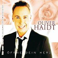 Oliver Haidt – Offne Dein Herz