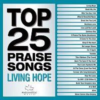 Maranatha! Music – Top 25 Praise Songs - Living Hope