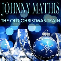 Johnny Mathis – The Old Christmas Train