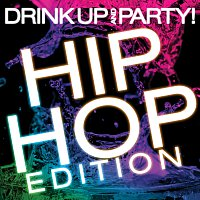 Dash Of Honey – Drink Up And Party! Hip Hop Edition