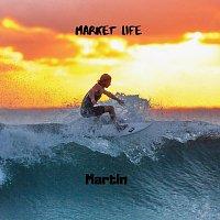 Martin – Market Life