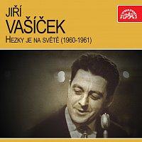 Jiří Vašíček – Hezky je na světě (1960-1961)