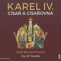 Jiří Dvořák – Karel IV. - Císař a císařovna (MP3-CD)