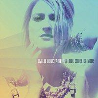 Emilie Bouchard – Quelque chose de nous