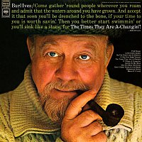 Burl Ives – The Times They Are A-Changin'