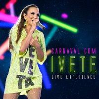 Ivete Sangalo – Carnaval Com Ivete - Live Experience [Ao Vivo]