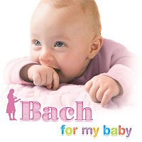 Various Artists.. – Bach For My Baby