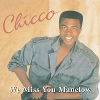 Chicco – We Miss You Manelow