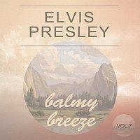 Elvis Presley – Balmy Breeze Vol. 7