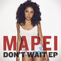 Mapei – Don't Wait (Remixes)