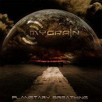 MyGrain – Planetary Breathing