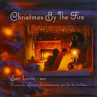 Sam Levine – Christmas By the Fire: A Romantic Collection of Contemporary Jazz for the Holidays