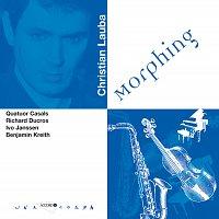 Quatuor Casals, Benjamin Kreith, Ivo Janssen, Richard Ducros – Lauba-Morphing