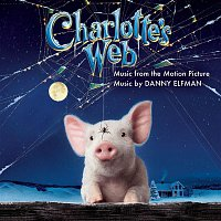 Danny Elfman, Pete Anthony, Dakota Fanning – Charlotte's Web