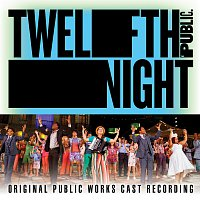 'Twelfth Night' Original Public Works Cast – Twelfth Night [Original Public Works Cast Recording]