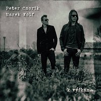 Peter Cmorik, Marek Wolf – K výškam...