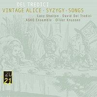 Lucy Shelton, Asko Ensemble, Oliver Knussen – Del Tredici: Syzygy/Vintage Alice/ Songs