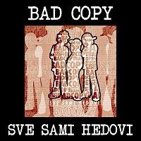 Bad Copy – Sve sami hedovi