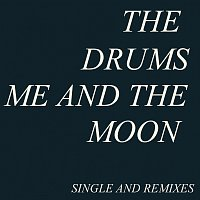 The Drums – Me And The Moon