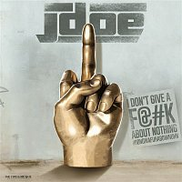 J-doe – I Don't Give A F@#k About Nothing