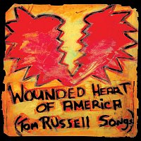 Tom Russell – Wounded Heart Of America