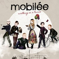 Mobilée – Walking On A Twine