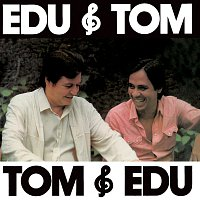 Edu Lobo, Antonio Carlos Jobim – Edu & Tom, Tom & Edu