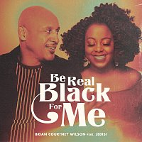 Brian Courtney Wilson, Ledisi – Be Real Black For Me