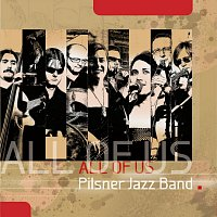 Pilsner Jazz Band – All Of Us