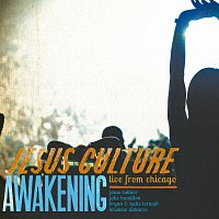Jesus Culture – Awakening - Live From Chicago