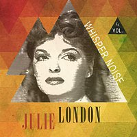 Julie London – Whisper Noise Vol. 4